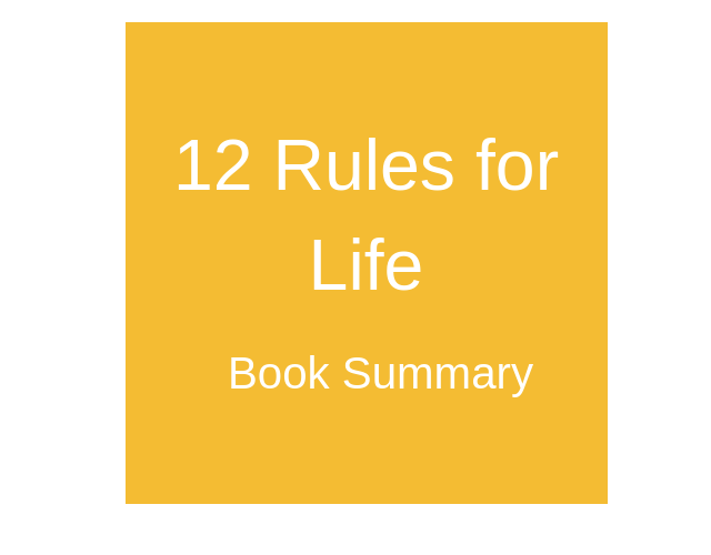 12 Rules for Life Book Summary - plus PDF Download